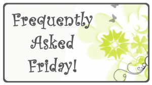 Frequently Asked Friday